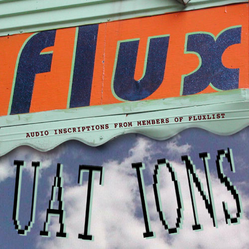 Fluxuations—Audio Inscriptions from Members of FLUXLIST